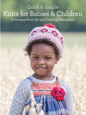 Quick and Simple Knits for Babies and Children By Jung, Rosalyn/ Nitta, Kendra/ Casey, Eileen/ Tevis, Gwen/ Chiba, Mari